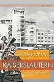 Aufgewachsen in Kaiserslautern in den 40er & 50er Jahren