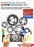 Unitutor Ingegneria 2017. Test di ammissione per Ingegneria, scienze informatiche, scienze statistiche, scienza dei materiali. Con e-book