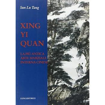 Xing Yi Quan. La Più Antica Arte Marziale Interna Cinese