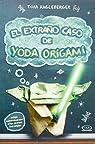 El extraño caso de Yoda origami / The Strange Case of Yoda Origami par Angleberger