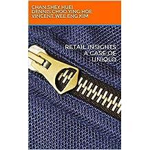 Retail Insights A case of Uniqlo (English Edition)