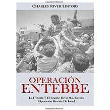 Operación Entebbe: La Historia Y El Legado De la Más Famosa Operación Rescate De Israel