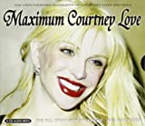 Maximum Courtney Love by COURTNEY LOVE (2007-04-03) -