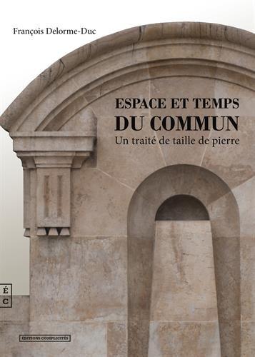 Espace et temps du commun : Un traité de taille de pierre