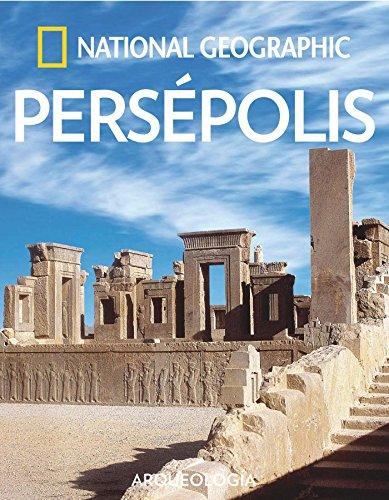 Persépolis (ARQUEOLOGIA) por National Geographic