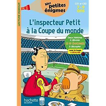 L'inspecteur Petit à la Coupe du monde - Mes petites énigmes CE1 ET CE2 - Cahier de vacances