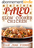 Paleo Chicken Slow Cooker Recipes: Simple Gluten Free Crockpot Recipes. (Paleo Slow Cooker Series) (English Edition)