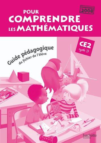 Pour comprendre les mathématiques CE2 - Guide pédagogique du fichier élève - Ed.2010 par Jean-Paul Blanc, Paul Bramand, Antoine Vargas, Daniel Peynichou