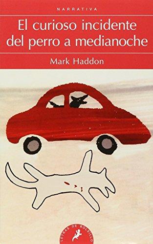 Curioso Incidente del Perro a Medianoche, El por Mark Haddon