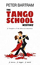 The Tango School Mystery: A Crampton of the Chronicle adventure