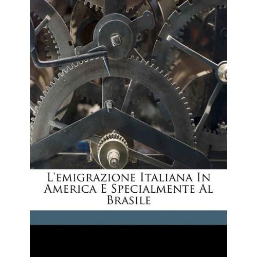 L'emigrazione Italiana In America E Specialmente Al Brasile