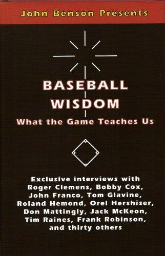 Baseball Wisdom: What the Game Teaches Us por John Benson
