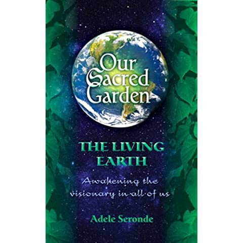 Our Sacred Garden ~The Living Earth (English Edition)