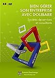 Bien gérer son entreprise avec Dolibarr : Sociétés de services et consultants...