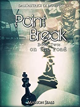 Point Break - Book Two: on the road (Living NY Vol. 3) di [Seals, Marion]