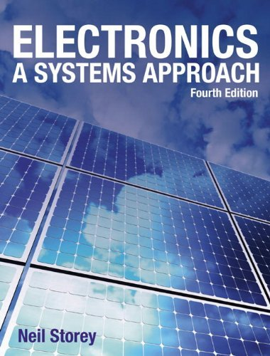 electronics-a-systems-approach-4th-edition-by-neil-storey-2009-03-06