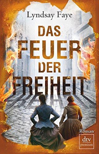 Das Feuer der Freiheit: Roman (Timothy Wilde)