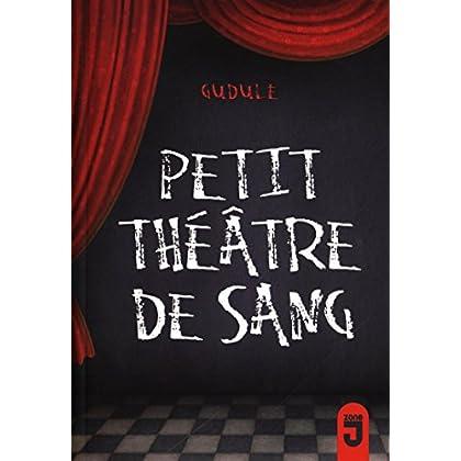 Le Petit Théâtre de Sang