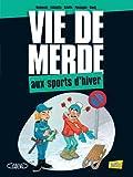 Vie de merde, Tome 17 - Les sports d'hiver