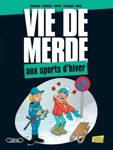 Vie de merde, Tome 17 : Les sports d'hiver