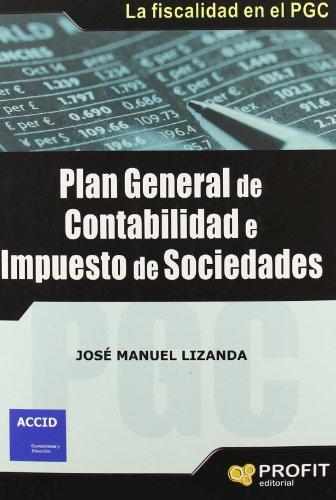 Plan general de contabilidad e impuesto de sociedades: La fiscalidad en el PGC por José Manuel Lizanda Cuevas
