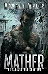 MATHER: A Shifter Romance (The Tangled Web Book 2)