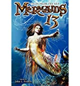 [ Mermaids 13: Tales from the Sea French, John ( Author ) ] { Paperback } 2012