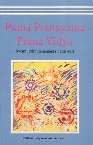 Prana Pranayama Prana Vidya par Niranjanananda Saraswati