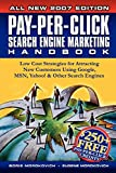 Pay-Per-Click Search Engine Marketing Handbook: Low Cost Strategies for Attracting New Customers Using Google, MSN, Yahoo! & Other Search Engines...
