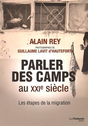 Parler des camps au XXIe siècle : Les étapes de la migration par Alain Rey