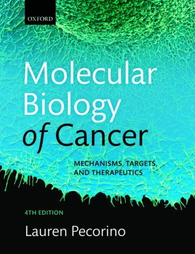 Molecular Biology of Cancer: Mechanisms, Targets, and Therapeutics by Lauren Pecorino (2016-08-09)