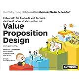 Value Proposition Design: Entwickeln Sie Produkte und Services, die Ihre Kunden wirklich wollen. Die Fortsetzung des…