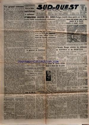 SUD OUEST [No 171] du 14/03/1945 - UN GRAND COMMIS PAR JACQUES LEMOINE - LÔÇÖASSEMBLEE CONSULTATIVE A VOTE LE BUDGET DE LA SANTE PUBLIQUE ET COMMENCE LÔÇÖEXAMEN DE CELUI DE LÔÇÖAGRICULTURE - LES ELECTIONS MUNICIPALES ET CANTONALES NE SERONT PAS RETARDEES - ON A LE FERME ESPOIR A PARIS QUE LE SOULEVEMENT DÔÇÖINDOCHINE RECEVRA DES ALLIES TOUTE LÔÇÖAIDE ACTUELLEMENT REALISABLE - QUATRE TOURS APRES LE DECLENCHEMENT DE LEUR COUP DE FORCE - LES NIPPONS SONT LOIN DÔÇÖETRE VENUS A BOUT DE LÔÇÖARMEE FRA