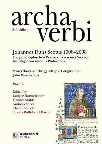 Johannes Duns Scotus 1308-2008: Die philosophischen Perspektiven seines Werkes/Investigations into