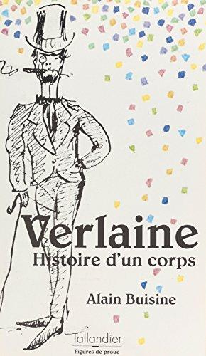 Verlaine : histoire d'un corps (Figures de proue) par Alain Buisine