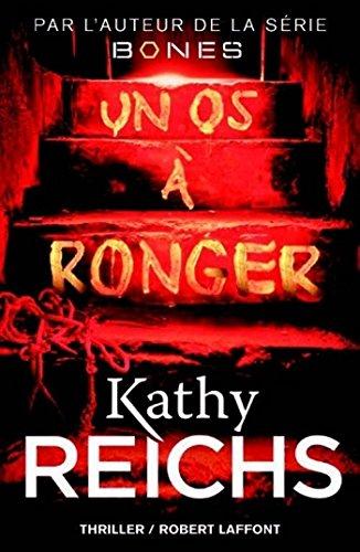 Un os à ronger (BEST-SELLERS) par Kathy REICHS