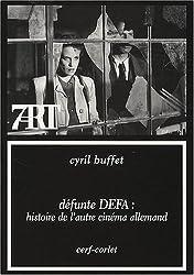 Défunte DEFA : Histoire de l'autre cinéma allemand
