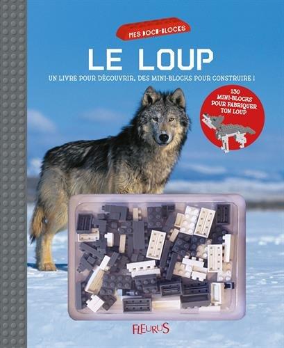 Le loup : Un livre pour dcouvrir, avec des mini-blocks pour construire !
