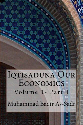 Iqtisaduna Our Economics: Volume 1- Part 1