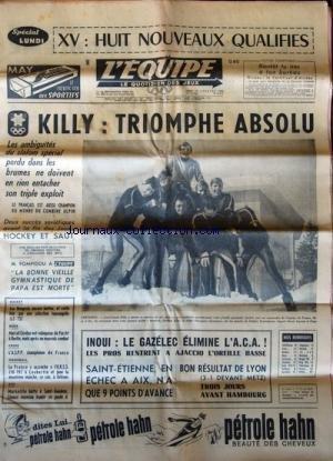 EQUIPE (L') [No 6809] du 19/02/1968 - XV / 8 NOUVEAUX QUALIFIES - KILLY / TROMPHE ABSOLU - LE GAZELEC ELIMINE L'A.C.A - LES PROS RENTRENT A AJACCIO L'OREILLE BASSE - SAINT-ETIENNE EN ECHEC A AIX - BASKET - BOXE - CROSS - XIII par Collectif
