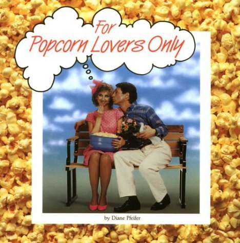 For Popcorn Lovers Only by Diane Pfeifer (1989-04-03) -
