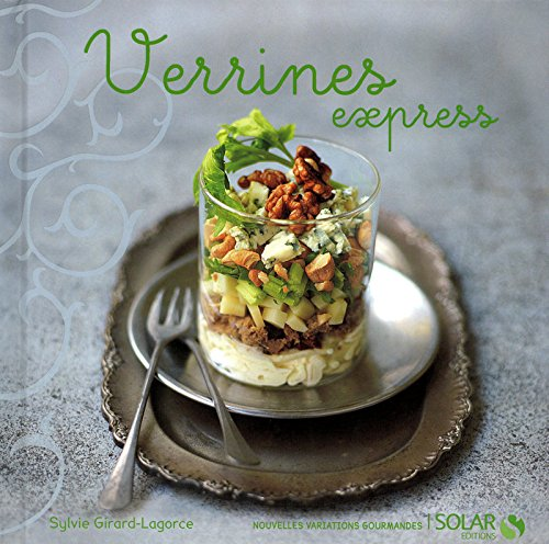 Verrines express - Nouvelles variations gourmandes