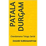 Patala Durgam: Chandamama Telugu Serial (English Edition)