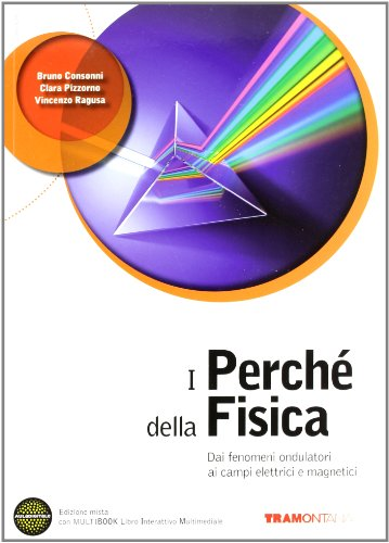 I perch della fisica. Per le Scuole superiori. Con DVD-ROM. Con espansione online: 2