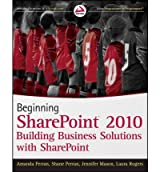 [ BEGINNING SHAREPOINT 2010 BUILDING BUSINESS SOLUTIONS WITH SHAREPOINT BY ROGERS, LAURA](AUTHOR)PAPERBACK