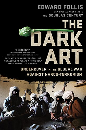 The Dark Art: My Undercover Life in Global Narco-terrorism (English Edition)