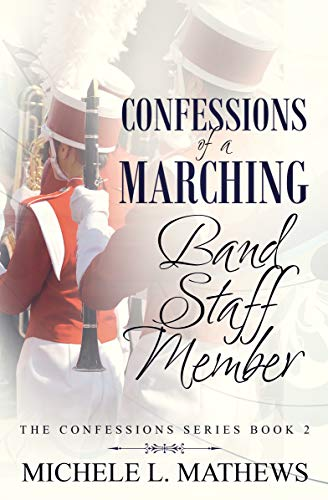Confessions of a Marching Band Staff Member (The Confessions Series Book 2) (English Edition)