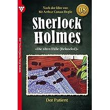 Sherlock Holmes 8 - Kriminalroman: Der Patient