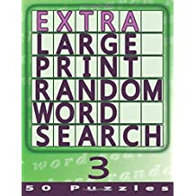 Extra Large Print Random Word Search 3: 50 Easy To See Puzzles: Volume 3
