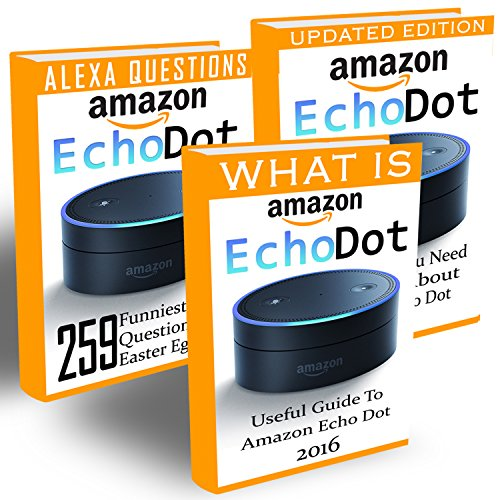 Amazon Echo Dot: Ultimate Guide To Master Your Amazon Echo Dot And 259 Hilarious Things To Ask Alexa Assistant: (2nd Generation) (Amazon Echo, Dot, Echo ... Manual, Echo Dot ebook) (English Edition)